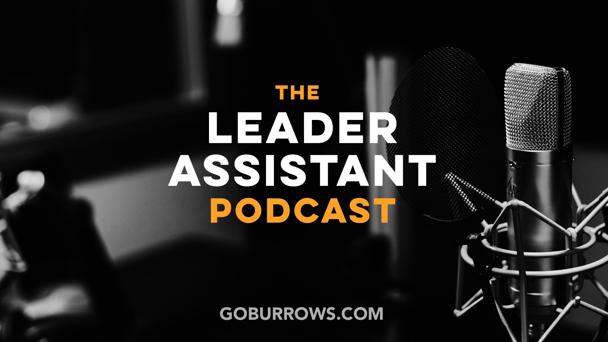 Top 5 Leader Assistant Podcast Interviews in 2019